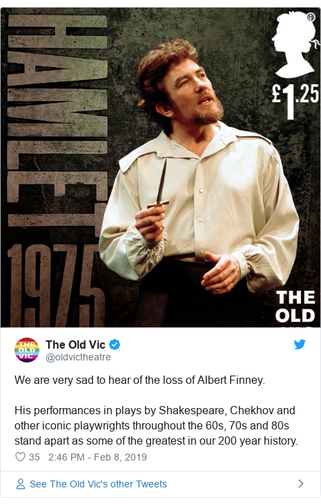 Twitter post by @oldvictheatre: We are very sad to hear of the loss of Albert Finney. His performances in plays by Shakespeare, Chekhov and other iconic playwrights throughout the 60s, 70s and 80s stand apart as some of the greatest in our 200 year history.