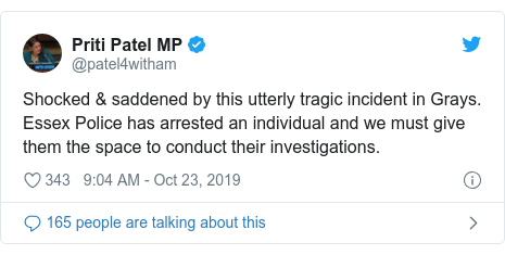 Twitter post by @patel4witham: Shocked & saddened by this utterly tragic incident in Grays. Essex Police has arrested an individual and we must give them the space to conduct their investigations.