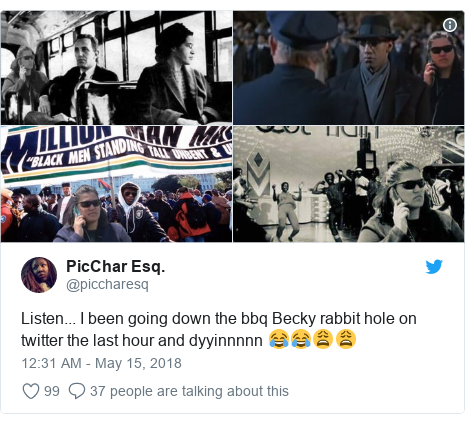 Twitter post by @piccharesq: Listen... I been going down the bbq Becky rabbit hole on twitter the last hour and dyyinnnnn 