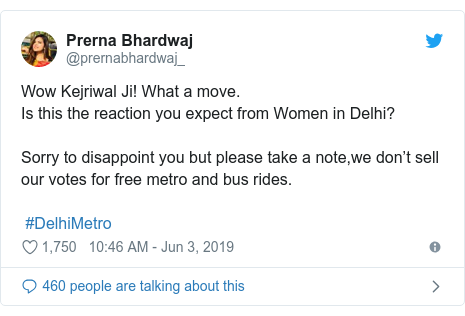 Twitter post by @prernabhardwaj_: Wow Kejriwal Ji! What a move. Is this the reaction you expect from Women in Delhi? Sorry to disappoint you but please take a note,we don't sell our votes for free metro and bus rides. #DelhiMetro