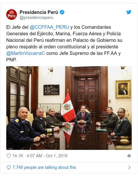 Twitter post by @presidenciaperu: El Jefe del @CCFFAA_PERU y los Comandantes Generales del Ejército, Marina, Fuerza Aérea y Policía Nacional del Perú reafirman en Palacio de Gobierno su pleno respaldo al orden constitucional y al presidente @MartinVizcarraC como Jefe Supremo de las FF.AA y PNP.