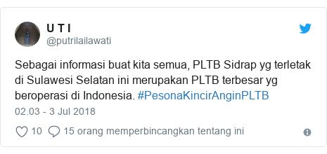Twitter pesan oleh @putrilailawati: Sebagai informasi buat kita semua, PLTB Sidrap yg terletak di Sulawesi Selatan ini merupakan PLTB terbesar yg beroperasi di Indonesia. #PesonaKincirAnginPLTB