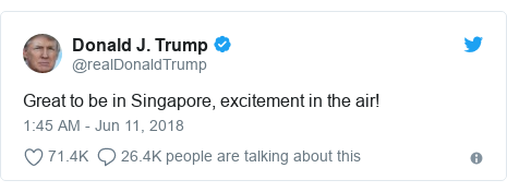Twitter post by @realDonaldTrump: Great to be in Singapore, excitement in the air!