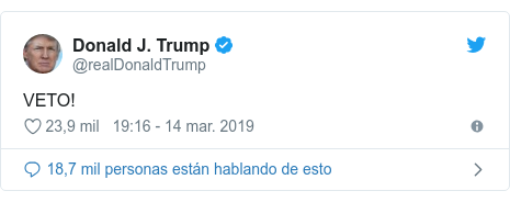 Publicación de Twitter por @realDonaldTrump: VETO!