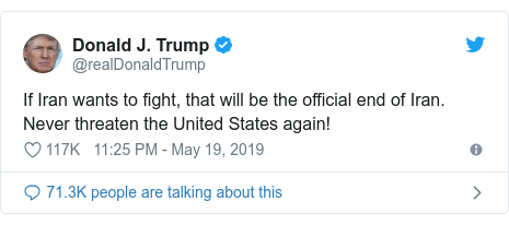 @realDonaldTrump tarafından yapılan Twitter paylaşımı: If Iran wants to fight, that will be the official end of Iran. Never threaten the United States again!