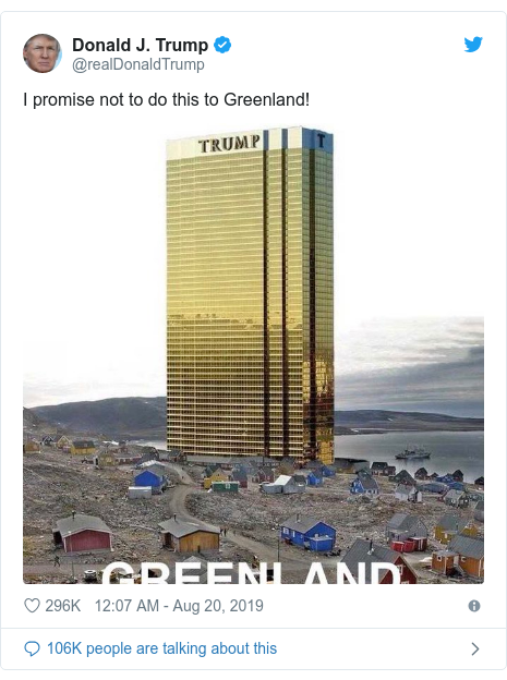 Twitter post by @realDonaldTrump: I promise not to do this to Greenland!