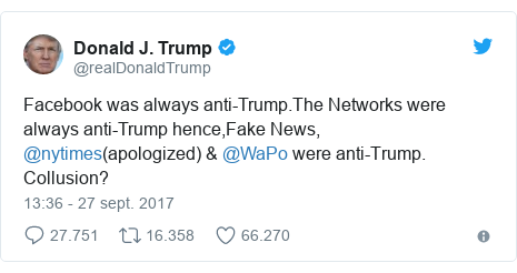 Publicación de Twitter por @realDonaldTrump: Facebook was always anti-Trump.The Networks were always anti-Trump hence,Fake News, @nytimes(apologized) & @WaPo were anti-Trump. Collusion?