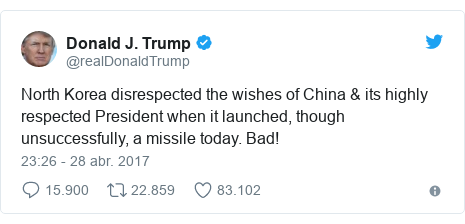 Publicación de Twitter por @realDonaldTrump: North Korea disrespected the wishes of China & its highly respected President when it launched, though unsuccessfully, a missile today. Bad!