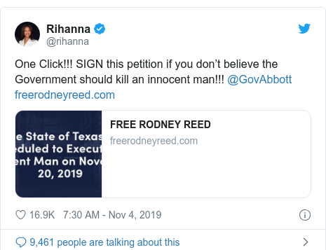 Twitter post by @rihanna: One Click!!! SIGN this petition if you don't believe the Government should kill an innocent man!!! @GovAbbott