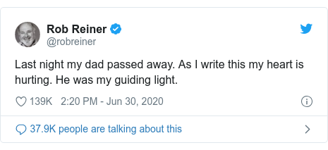 Twitter post by @robreiner: Last night my dad passed away. As I write this my heart is hurting. He was my guiding light.