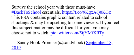 Publicación de Twitter por @sandyhook: Survive the school year with these must-have #BackToSchool essentials. This PSA contains graphic content related to school shootings & may be upsetting to some viewers. If you feel this subject matter may be difficult for you, you may choose not to watch.