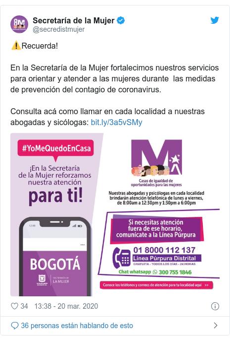 Publicación de Twitter por @secredistmujer: ⚠️Recuerda!En la Secretaría de la Mujer fortalecimos nuestros servicios para orientar y atender a las mujeres durante  las medidas de prevención del contagio de coronavirus.Consulta acá como llamar en cada localidad a nuestras abogadas y sicólogas