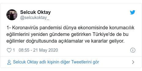 @selcukoktay_ tarafından yapılan Twitter paylaşımı: 1- Koronavirüs pandemisi dünya ekonomisinde korumacılık eğilimlerini yeniden gündeme getirirken Türkiye'de de bu eğilimler doğrultusunda açıklamalar ve kararlar geliyor.