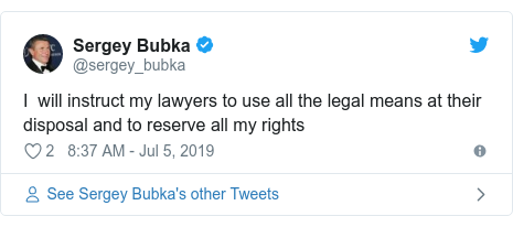 Twitter post by @sergey_bubka: I  will instruct my lawyers to use all the legal means at their disposal and to reserve all my rights