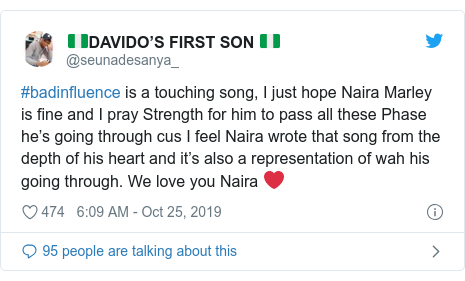 Twitter post by @seunadesanya_: #badinfluence is a touching song, I just hope Naira Marley is fine and I pray Strength for him to pass all these Phase he's going through cus I feel Naira wrote that song from the depth of his heart and it's also a representation of wah his going through. We love you Naira ❤️