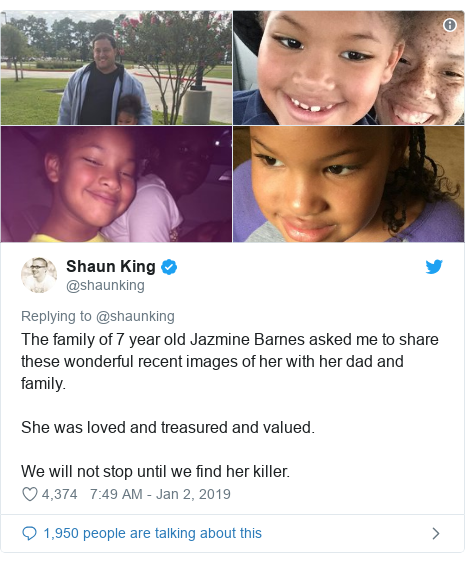 Twitter post by @shaunking: The family of 7 year old Jazmine Barnes asked me to share these wonderful recent images of her with her dad and family. She was loved and treasured and valued. We will not stop until we find her killer.