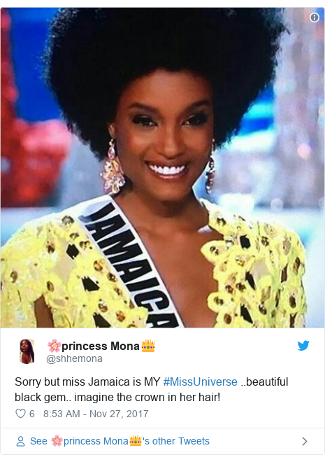 Twitter post by @shhemona: Sorry but miss Jamaica is MY #MissUniverse ..beautiful black gem.. imagine the crown in her hair!