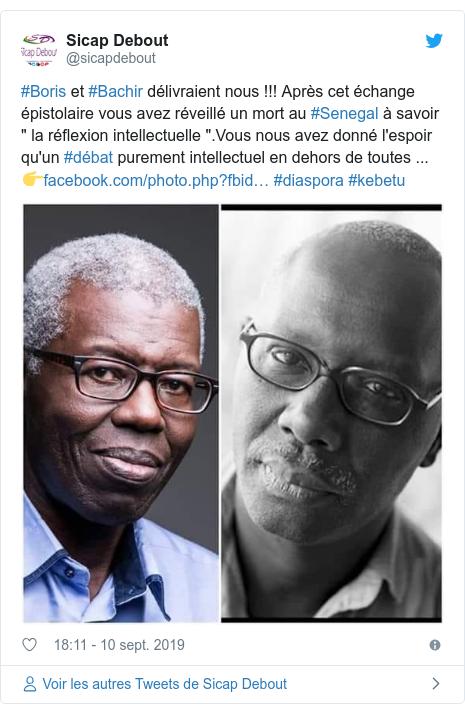 Twitter publication par @sicapdebout: #Boris et #Bachir délivraient nous !!! Après cet échange épistolaire vous avez réveillé un mort au #Senegal à savoir