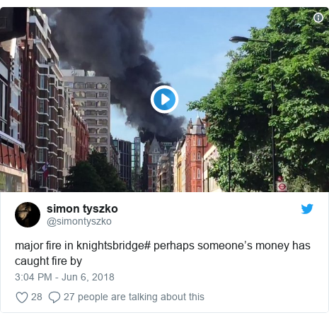 Twitter post by @simontyszko: major fire in knightsbridge# perhaps someone's money has caught fire by