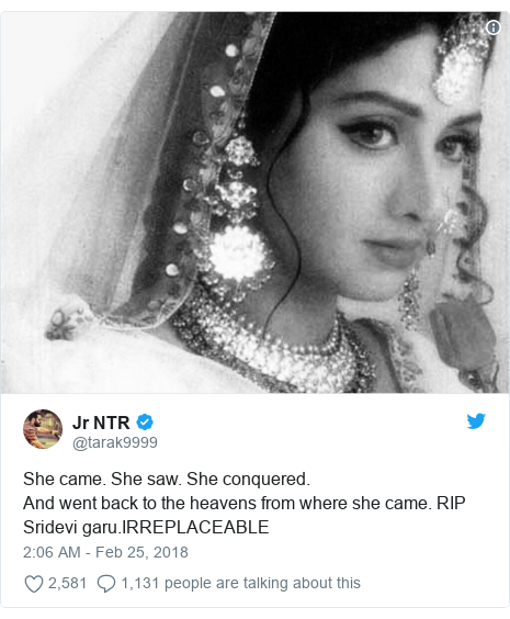 Twitter post by @tarak9999: She came. She saw. She conquered.And went back to the heavens from where she came. RIP Sridevi garu.IRREPLACEABLE