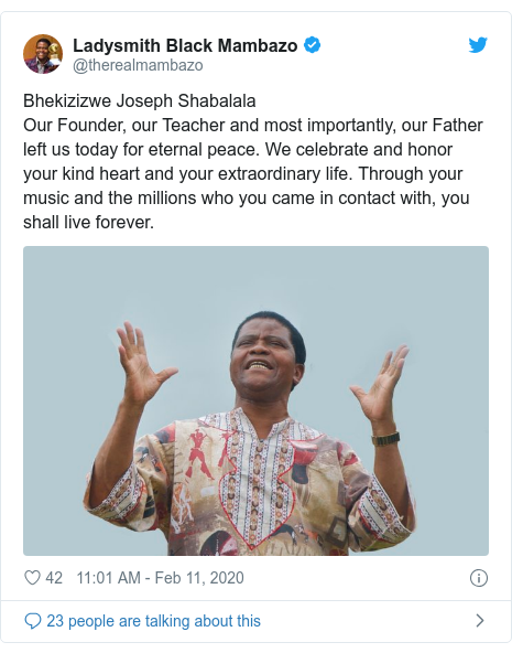 Twitter post by @therealmambazo: Bhekizizwe Joseph ShabalalaOur Founder, our Teacher and most importantly, our Father left us today for eternal peace. We celebrate and honor your kind heart and your extraordinary life. Through your music and the millions who you came in contact with, you shall live forever.