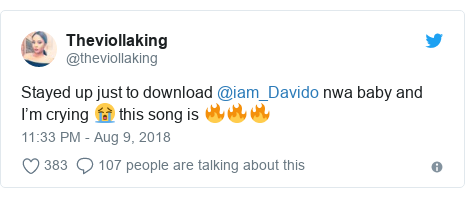 Twitter post by @theviollaking: Stayed up just to download @iam_Davido nwa baby and I'm crying 😭 this song is 🔥🔥🔥