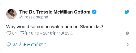 Twitter 用户名 @tressiemcphd: Why would someone watch porn in Starbucks?