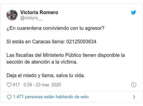 Publicación de Twitter por @vickyrs__: ¿En cuarentena conviviendo con tu agresor?Si estás en Caracas llama  02125093634Las fiscalías del Ministerio Público tienen disponible la sección de atención a la víctima.Deja el miedo y llama, salva tu vida.