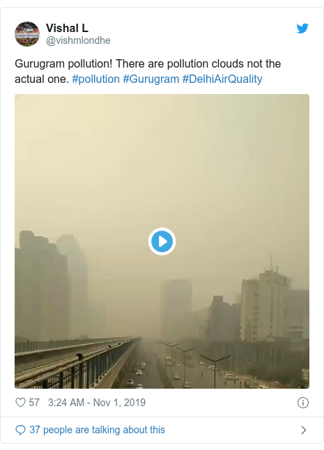 Twitter post by @vishmlondhe: Gurugram pollution! There are pollution clouds not the actual one. #pollution #Gurugram #DelhiAirQuality