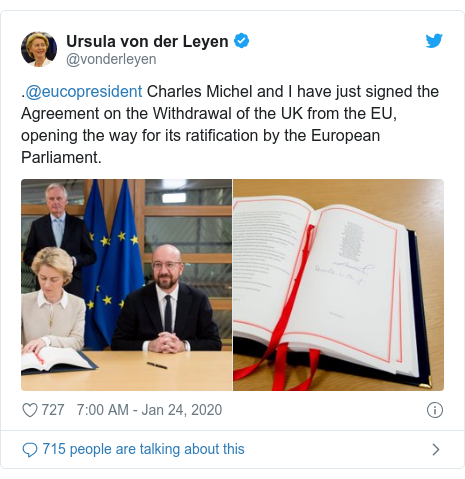 Twitter post by @vonderleyen: .@eucopresident Charles Michel and I have just signed the Agreement on the Withdrawal of the UK from the EU, opening the way for its ratification by the European Parliament.