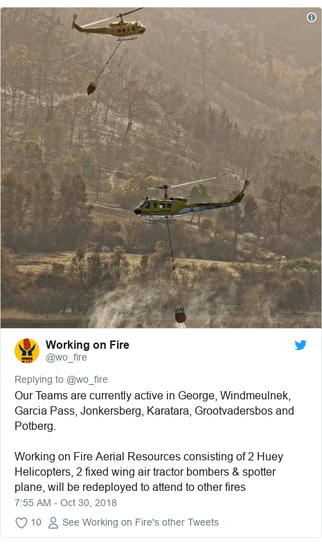 Twitter post by @wo_fire: Our Teams are currently active in George, Windmeulnek, Garcia Pass, Jonkersberg, Karatara, Grootvadersbos and Potberg.Working on Fire Aerial Resources consisting of 2 Huey Helicopters, 2 fixed wing air tractor bombers & spotter plane, will be redeployed to attend to other fires
