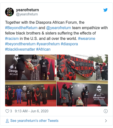 Twitter post by @yearofreturn: Together with the Diaspora African Forum, the #BeyondtheReturn and @yearofreturn team empathize with fellow black brothers & sisters suffering the effects of #racism in the U.S. and all over the world. #wearone #beyondthereturn #yearofreturn #diaspora #blacklivesmatter #African
