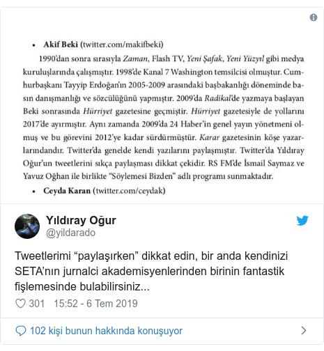 """@yildarado tarafından yapılan Twitter paylaşımı: Tweetlerimi """"paylaşırken"""" dikkat edin, bir anda kendinizi SETA'nın jurnalci akademisyenlerinden birinin fantastik fişlemesinde bulabilirsiniz..."""