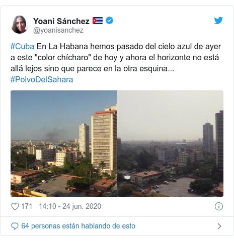"""Publicación de Twitter por @yoanisanchez: #Cuba En La Habana hemos pasado del cielo azul de ayer a este """"color chícharo"""" de hoy y ahora el horizonte no está allá lejos sino que parece en la otra esquina... #PolvoDelSahara"""