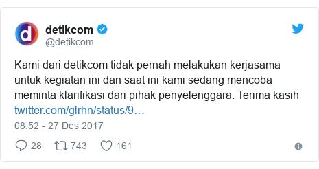 Twitter pesan oleh @detikcom: Kami dari detikcom tidak pernah melakukan kerjasama untuk kegiatan ini dan saat ini kami sedang mencoba meminta klarifikasi dari pihak penyelenggara. Terima kasih