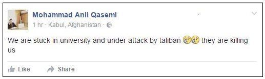 """Mohammad Anil Qasemi says on Facebook: """"We are stuck in university and under attack by taliban they are killing us"""""""