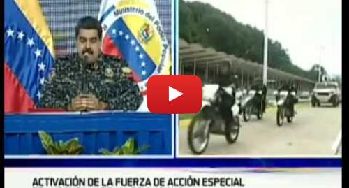 Publicación de Youtube por Canal 8 VTV: Desde Los Próceres | Activadas Fuerzas Especiales de la PNB