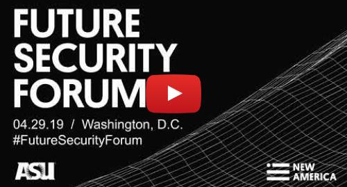 Youtube 用户名 New America: Future Security Forum 2019