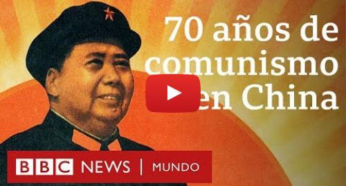 Publicación de Youtube por BBC News Mundo: Cuán comunista es realmente China hoy   BBC Mundo