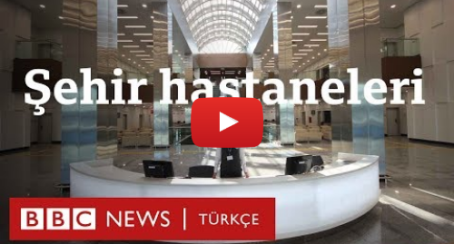 BBC News Türkçe tarafından yapılan Youtube paylaşımı: Şehir Hastaneleri  Ne kadar harcandı, etkisi ne oldu?