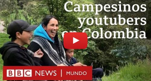 Publicación de Youtube por BBC News Mundo: Nubia e hijos  la familia campesina colombiana que conquistó YouTube en plena pandemia  | BBC Mundo