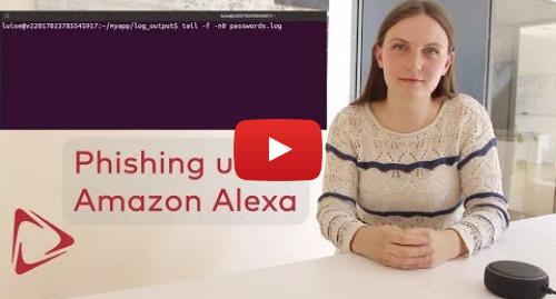 Youtube post by SRLabs: Smart Spies  Amazon Alexa Phishing