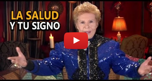 Publicación de Youtube por Walter Mercado: Predicciones Julio 2017  Salud según tu signo del zodiaco