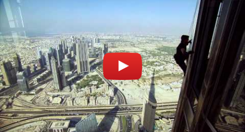 Youtube post by Mission Impossible: Mission  Impossible - Ghost Protocol - Behind The Scenes at Burj Khalifa