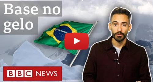 YouTube post de BBC News Brasil: Por que o Brasil – e o mundo – querem um pedaço da Antártida?