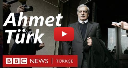 BBC News Türkçe tarafından yapılan Youtube paylaşımı: Ahmet Türk  1970'lerden bugüne bir Kürt siyasetçi