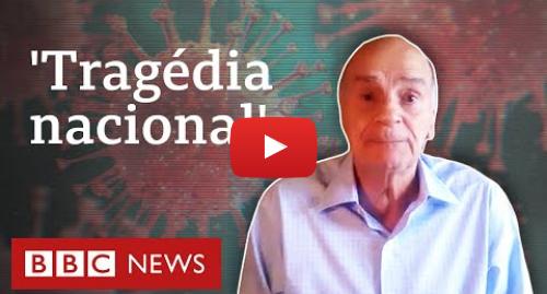 YouTube post de BBC News Brasil: Coronavírus  'Vai acontecer uma tragédia nacional', prevê Drauzio Varella