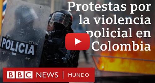 Publicación de Youtube por BBC News Mundo: Javier Ordóñez  claves para entender el caso de violencia policial que conmociona a Colombia