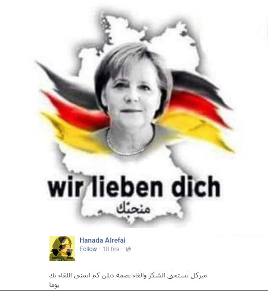 "Photo caption: ""We love you"". Arabic comment: ""Merkel deserves thanks for suspending the Dublin Regulation. I would love to meet you some day"""