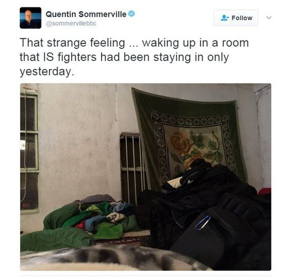 Quentin Sommerville tweets: That strange feeling ... waking up in a room that IS fighters had been staying in only yesterday.